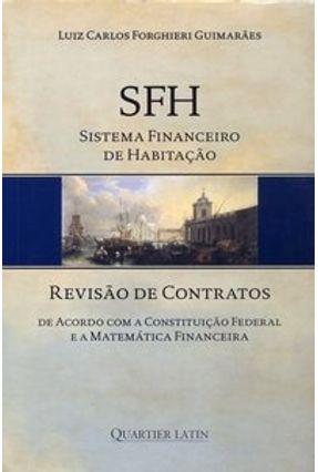 Sfh - Sistema Financeiro de Habitação - Revisão de Contratos - Guimarães,Luiz Carlos Forghieri | Hoshan.org