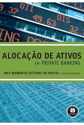 Alocação de Ativos em Private Banking - Brito,Ney Roberto Ottoni   Hoshan.org