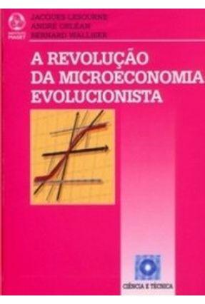 Revolução da Microeconomia Evolucionista, a - B. Walliser A. Orléan J. Lesourne   Hoshan.org
