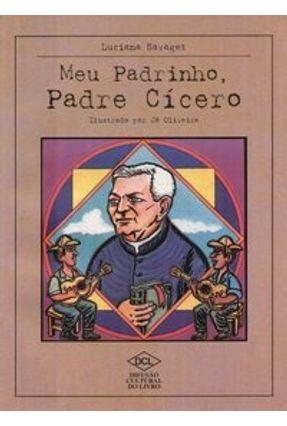 Meu Padrinho Padre Cícero - Savaget,Luciana | Tagrny.org