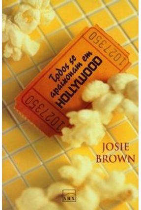 Todos Se Apaixonam em Hollywood - Brown,Josie | Hoshan.org