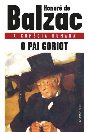 O Pai Goriot - Col. L&pm Pocket - Balzac,Honoré de pdf epub