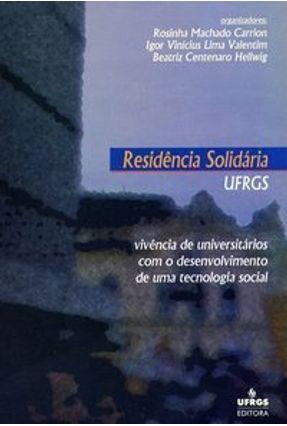 Residência Solidária - Vivência de Universitários com o Desenvolvimento de uma Tecnologia Social - Carrion,Rosinha Machado Hellwig,Beatriz Centenaro Valentim,Igor Vinicius Lima | Tagrny.org