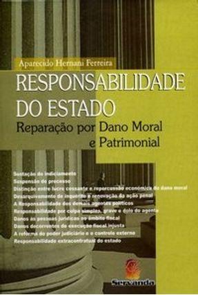 Responsabilidade do Estado - Reparação Por Dano Moral e Patrimonial - Ferreira,Aparecido Hernani | Hoshan.org
