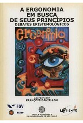 A Ergonomia em Busca de seus Princípios - Daniellou,François | Hoshan.org