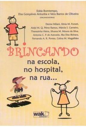 Brincando na Escola , no Hospital , na Rua... - Oliveira,Vera Barros de Bomtempo,Edda Antunha,Elsa Gonçalves pdf epub