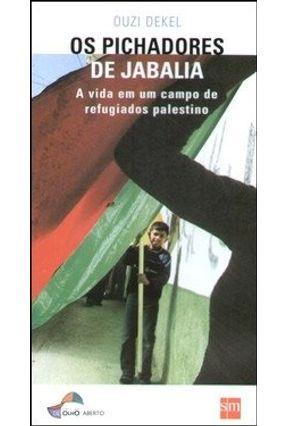 Os Pichadores de Jabalia - A Vida em um Campo de Refugiados Palestino - Col. De Olho Aberto - Dekel,Ouzi pdf epub