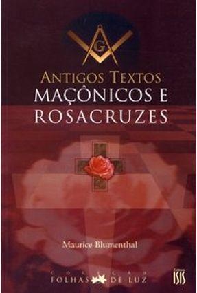 Antigos Textos Maçônicos e Rosacruzes - Col. Folhas de Luz - Blumenthal,Maurice | Hoshan.org