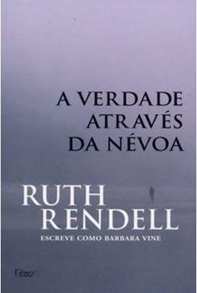 A Verdade Através da Névoa - Rendell,Ruth   Tagrny.org