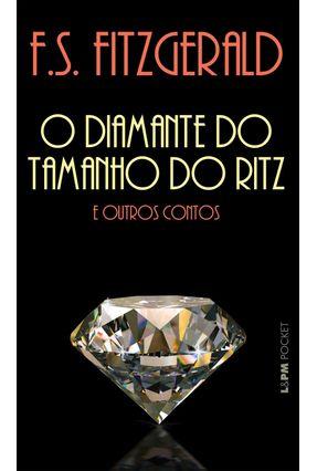 O Diamante do Tamanho do Ritz e Outros Contos - Pocket Plus - Fitzgerald,Francis Scott | Hoshan.org