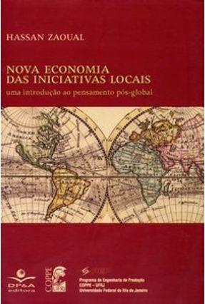 Nova Economia das Iniciativas Locais - Uma Introdução ao Pensamento Pós-global - Zaoual,Hassan   Tagrny.org