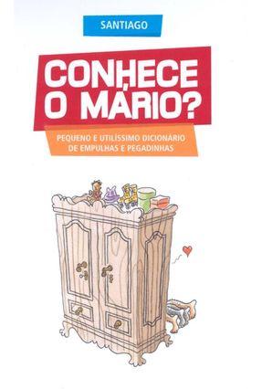 Conhece o Mário? - Col. L&pm Pocket - Santiago | Nisrs.org