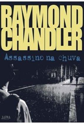 Assassino na Chuva - Chandler,Raymond | Hoshan.org