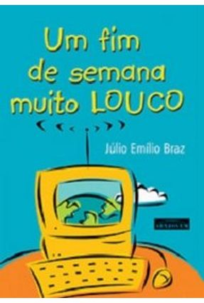 Um Fim De Semana Muito Louco - Braz,Julio Emilio pdf epub