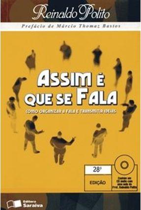 Assim É que Se Fala - Como Organizar a Fala e Transmitir Idéias - C/ CD Áudio - 28ª Ed. 2006 - Polito,Reinaldo | Hoshan.org