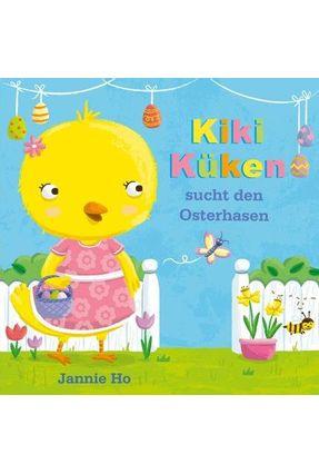 Kiki Küken Sucht Den Osterhasen - Zieh Und Schau - Ho,Jannie   Hoshan.org