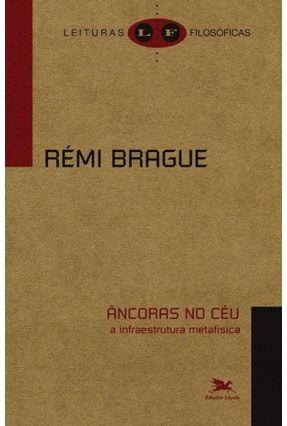 Âncoras No Céu - A Infraestrutura Metafísica - Brague,Rémi | Hoshan.org