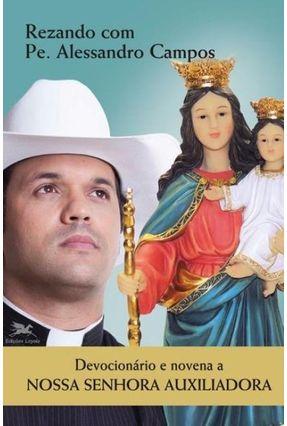 Devocionário E Novena A Nossa Senhora Auxiliadora - Campos,Alessandro Correa De pdf epub