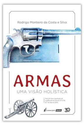 Armas – Uma Visão Holística - Silva,Rodrigo Monteiro da pdf epub
