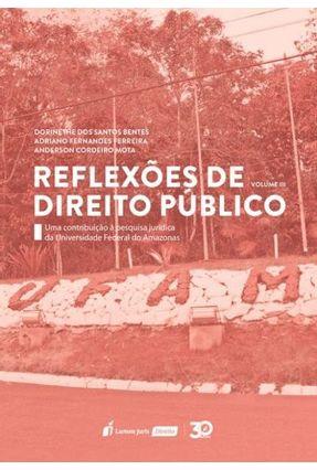 Reflexões De Direito Público – Vol. III - Bentes,Dorinethe Dos Santos Ferreira,Adriano Fernandes Mota,Anderson Cordeiro | Hoshan.org