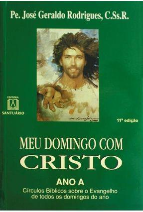Meu Domingo com Cristo Ano a - Rodrigues,Jose Geraldo | Hoshan.org