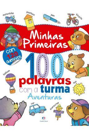 Minhas Primeiras 100 Palavras Coma A Turma: Aventuras - Patton,Carole | Hoshan.org