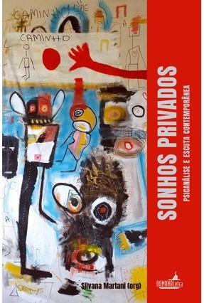 Sonhos Privados - Psicanálise e Escuta Contemporânea - Martani,Silvana   Tagrny.org