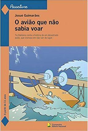O Avião que Não Sabia Voar - Col. Passelivre V. 22 - Guimaraes,Josue pdf epub