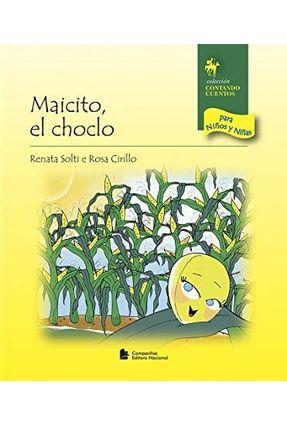 Maicito, El Choclo - Col. Contando Cuentos Para Ninos Y Ninas - Cirillo,Rosa Solti,Renata pdf epub