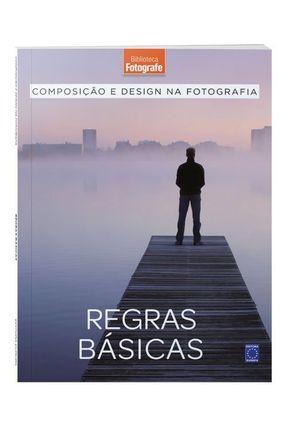 Composição E Design Na Fotografia: Regras Básicas - Livro 1 - Editora Europa | Nisrs.org