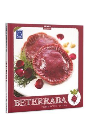 Coleção Turma Dos Vegetais: Beterraba - Propriedades E Receitas - Editora Europa   Hoshan.org