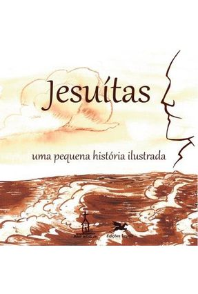 Jesuítas - Uma Pequena História Ilustrada - Castro,Pe. Geraldo Cabada   Tagrny.org