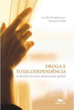 Droga e Toxicodependência - O Desafio de uma Intervenção Global - Vários Autores   Hoshan.org