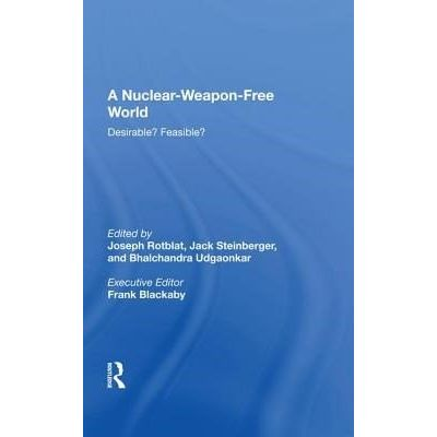 A Nuclear-Weapon-Free World - Desirable? Feasible?
