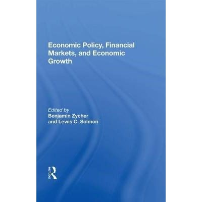 Economic Policy, Financial Markets, And Economic Growth