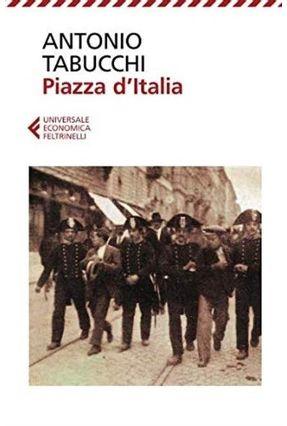 Piazza D'italia. Favola Popolare In Tre Tempi, Un Epilogo e Un'appendice - Tabucchi,Antonio | Tagrny.org