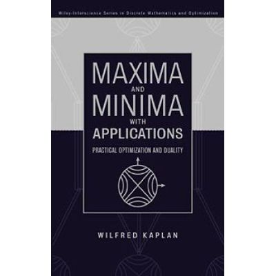 Maxima and Minima with Applications - Practical Optimization and Duality