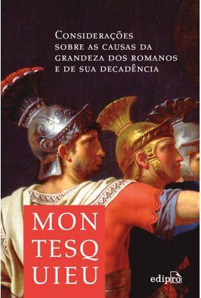 Considerações Sobre As Causas Da Grandeza Dos Romanos E De Sua Decadência - MONTESQUIEU, pdf epub