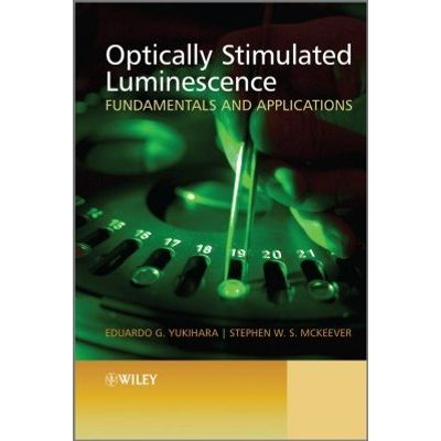 Optically Stimulated Luminescence - Fundamentals and Applications