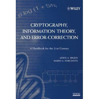 Cryptography, Information Theory, and Error-Correction - A Handbook for the 21st Century