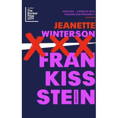 Frankissstein - Longlisted For The Man Booker Prize 2019