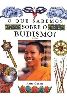 O Que Sabemos Sobre o Budismo ? - Ganeri,Anita pdf epub