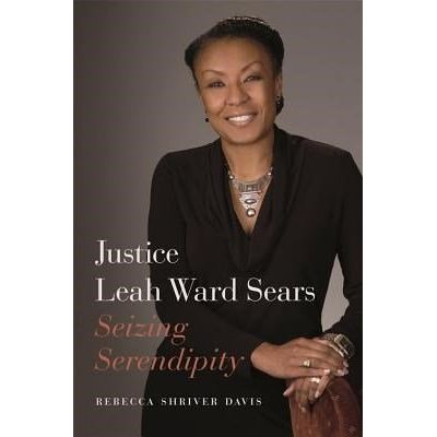 Justice Leah Ward Sears - Seizing Serendipity