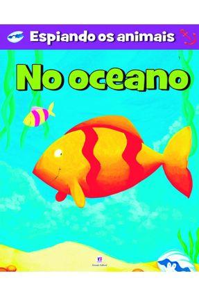 No Oceano - Col. Espiando Os Animais - Nova Ortografia - Editora Ciranda Cultural   Hoshan.org